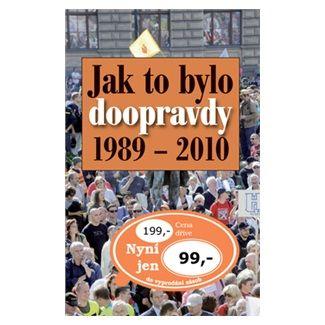 Ottovo nakladatelství Jak to bylo doopravdy 1989 - 2010 cena od 77 Kč