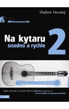 Vladimír Novotný: Na kytaru snadno a rychle 2 cena od 114 Kč