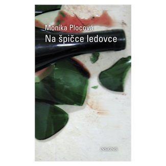 Monika Plocová: Na špičce ledovce cena od 127 Kč