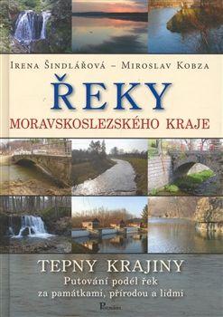 Miroslav Kobza, Irena Šindlářová: Řeky Moravskoslezského kraje cena od 140 Kč