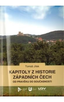 Tomáš Jílek: Kapitoly z historie západních Čech cena od 128 Kč