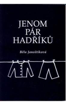 Běla Janoštíková: Jenom pár hadříků cena od 127 Kč