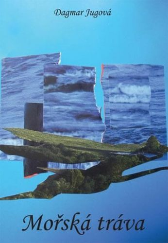 Dagmar Jugová: Mořská tráva cena od 74 Kč