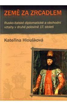 Kateřina Hloušková: Země za zrcadlem cena od 166 Kč