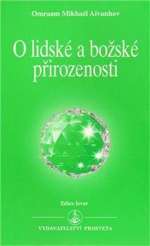 Omraam M. Aivanhov: O lidské a božské přirozenosti cena od 102 Kč
