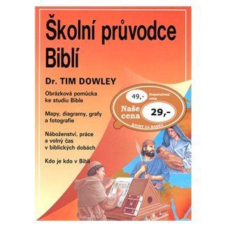 Tim Dowley: Školní průvodce biblí cena od 23 Kč