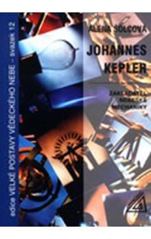 Šolcová Alena: Johannes Kepler - Zaklaatel nebeské mechaniky cena od 65 Kč