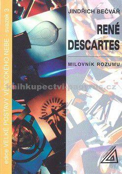 Bečvář Jindřich: René Descartes - Milovník rozumu cena od 69 Kč