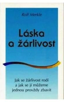 Merkle Rolf: Láska a žárlivost - Merkle Rolf cena od 61 Kč