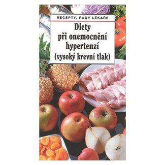 Pavel Gregor: Diety při onemocnění hypertenzí (vysoký krevní tlak) cena od 37 Kč