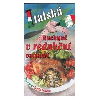 Pavla Myslíková: Italská kuchyně v redukční variantě cena od 38 Kč