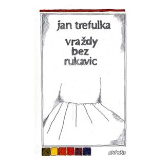 Jan Trefulka: Vraždy bez rukavic cena od 88 Kč