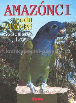 Rosemary Low: Amazónci rodu Pionus cena od 56 Kč