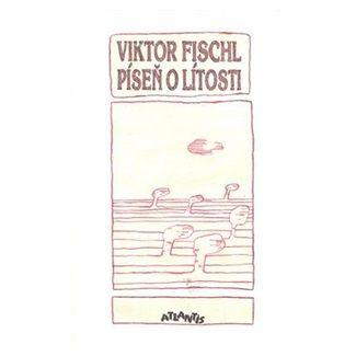 Viktor Fischl: Píseň o lítosti cena od 110 Kč