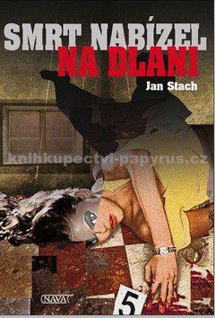 Jan Stach: Smrt nabízel na dlani cena od 0 Kč