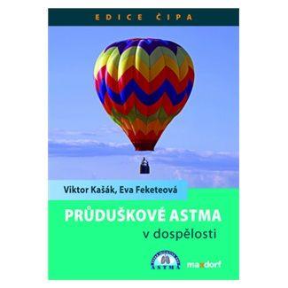 Viktor Kašák, Eva Feketeová: Průduškové astma v dospělosti cena od 31 Kč