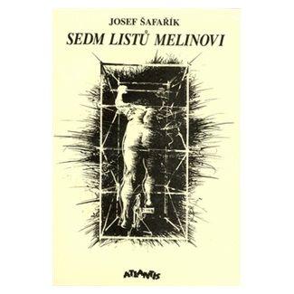 Josef Šafařík: Sedm listů Melinovi cena od 167 Kč