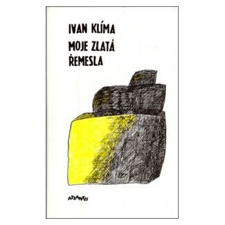 Ivan Klíma: Moje zlatá řemesla cena od 110 Kč