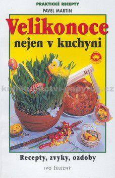 Pavel Martin: Velikonoce nejen v kuchyni cena od 62 Kč