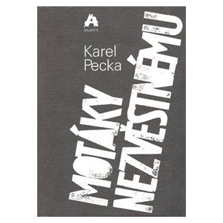Karel Pecka: Motáky nezvěstnému cena od 132 Kč