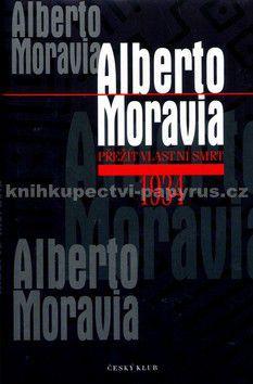 Alberto Moravia: Přežít vlastní smrt cena od 94 Kč