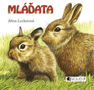 Jiřina Lockerová: Mláďata - leporelo - leporelo - 3.vydání cena od 49 Kč