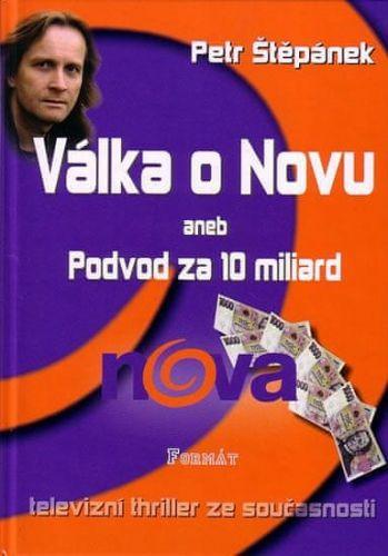 Petr Štěpánek: Válka o Novu aneb Podvod za 10 miliard cena od 48 Kč