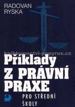 Radovan Ryska: Příklady z právní praxe pro SŠ cena od 97 Kč