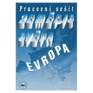 Řezníčková D.: Zeměpis světa – Evropa - Pracovní sešit cena od 45 Kč