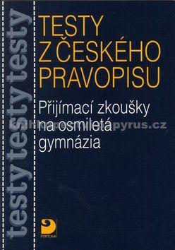 Marie Krejčová: Testy k přijímacím zkouškám z českého pravopisu na osmiletá gymnázia cena od 169 Kč