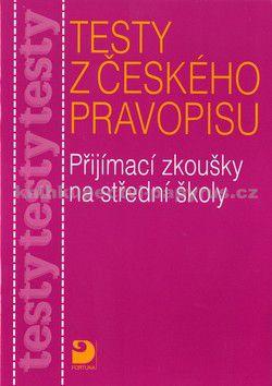 FORTUNA Testy k přijímacím zkouškám z českého pravopisu na cena od 0 Kč