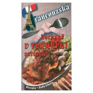 Pavla Myslíková: Francouzská kuchyně v redukční variantě cena od 37 Kč