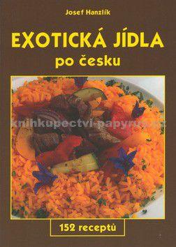 Josef Hanzlík: Exotická jídla po česku cena od 83 Kč