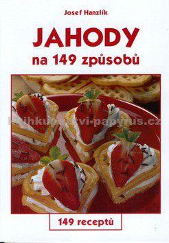 Josef Hanzlík, Jiří Poláček: Jahody na 149 způsobů cena od 70 Kč