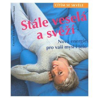 Carolin Lockstein, Susanne Faust: Stále veselá a svěží CESTY cena od 36 Kč