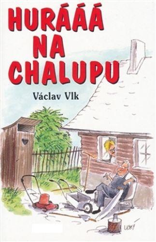 Ivo Železný Hurááá na chalupu cena od 150 Kč
