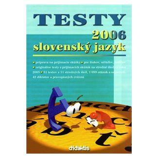 Jana Pavúková: Testy 2006 slovenský jazyk cena od 74 Kč