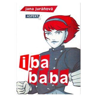Jana Juráňová, Monika Mitášová: Iba baba cena od 45 Kč
