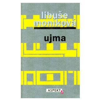 Libuše Moníková, Monika Mitášová: Ujma cena od 20 Kč