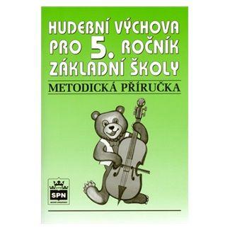 Marie Lišková: Hudební výchova pro 5.ročník základní školy - Metodická příručka cena od 79 Kč