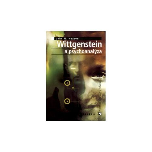 John M. Heaton: Wittgenstein a psychoanalýza cena od 65 Kč