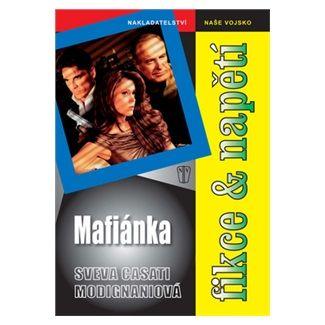 Sveva Casati Modignani: Mafiánka - brož. cena od 53 Kč