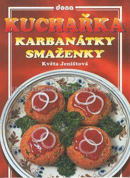 Květa Jeništová: Kuchařka - Karbanátky a smaženky cena od 58 Kč