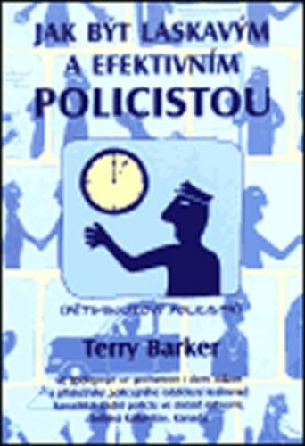 Barker Terry: Jak být laskavým a efektivním policistou - Barker Terry cena od 68 Kč