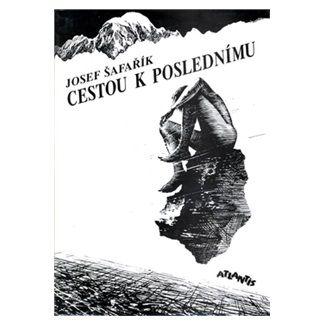 Josef Šafařík: Cestou k poslednímu cena od 200 Kč