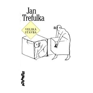 Jan Trefulka: Veliká stavba cena od 73 Kč