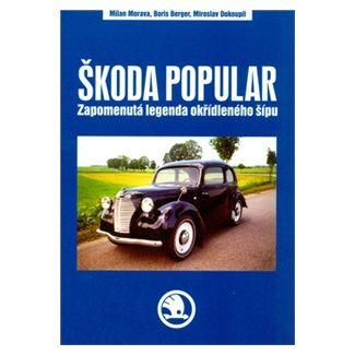 Milan Morava: Škoda Popular - Zapomenutá legenda okřídléného šípu cena od 52 Kč