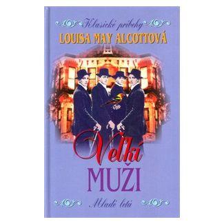 Louisa May Alcottová: Veľkí muži cena od 62 Kč