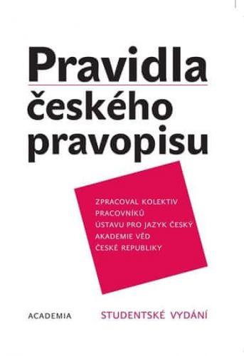 Zdeněk Hlavsa, Kolektiv: Pravidla českého pravopisu - brož. - 2. vydání cena od 79 Kč