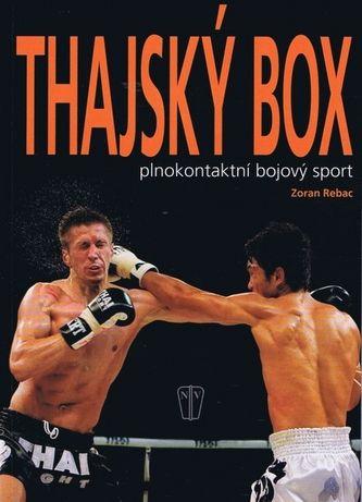 Zoran Rebac: Thajský box - Plnokontaktní bojový sport cena od 125 Kč